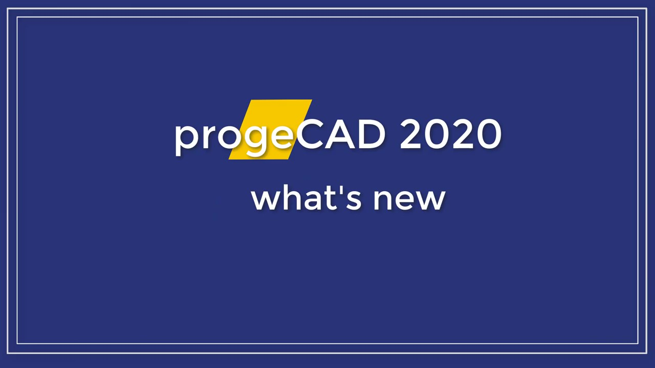 progeCAD 2020 - What's new